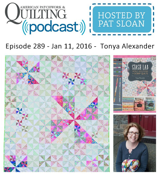 American Patchwork Quilting Pocast episode 289 Tonya Alexander