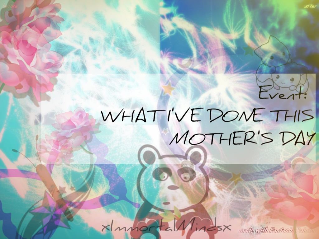 EVENT: WHAT I'VE DONE THIS MOTHERS DAY