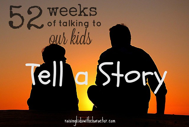 52 Weeks of Talking to Our Kids: Tell a Story