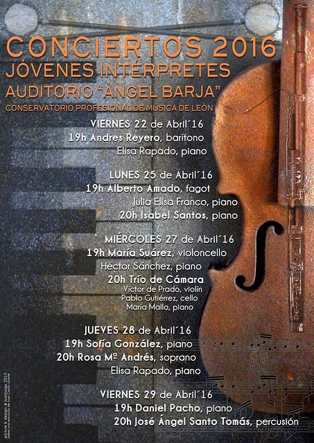 CICLO DE CONCIERTOS DE JÓVENES INTÉRPRETES DEL CONSERVATORIO DE LEÓN 2016 - DEL 22 AL 29 DE ABRIL´16
