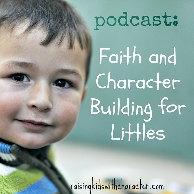 Podcast: Faith and Character Building for Littles