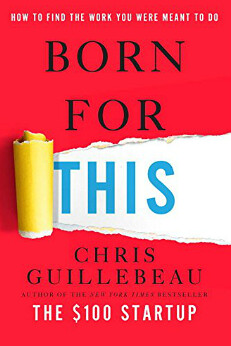 Born for This by Chris Guillebeau