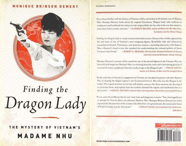 Finding the Dragon Lady - The Mystery of Vietnam's Madame Nhu - Monique Brinson Demery