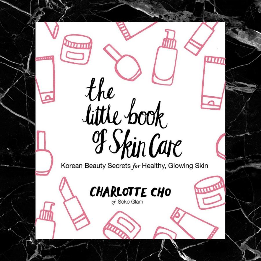 THE LITTLE BOOK OF SKIN CARE KOREAN BEAUTY SECRETS FOR HEALTHY, GLOWING SKIN