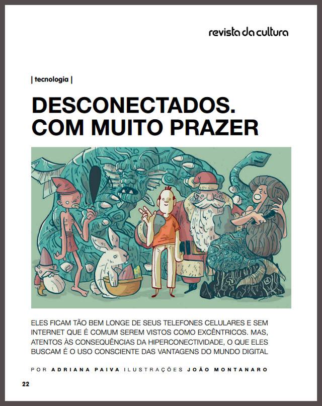 Desconectados. Reportagem para a Revista da Cultura