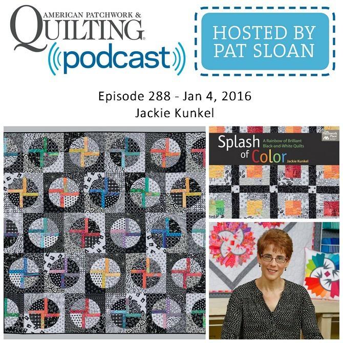 American Patchwork Quilting Pocast episode 288 Jackie Kunkel