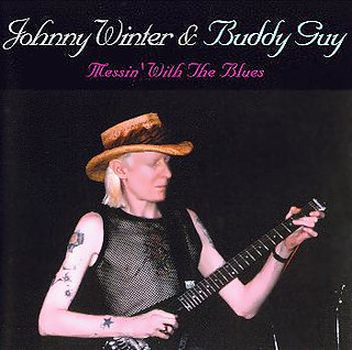 Johnny Winter and Buddy Guy: Messin' with the Blues (CD)