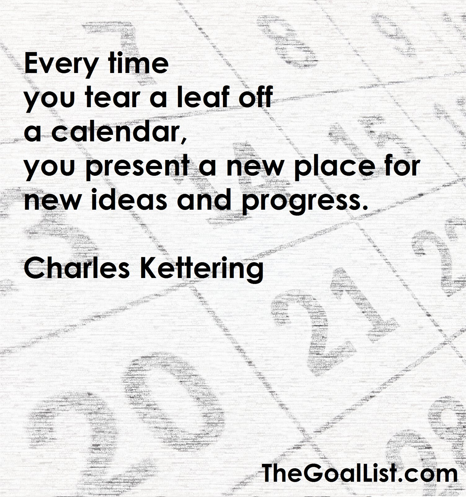 Charles Kettering quote - Read more at TheGoalList.com