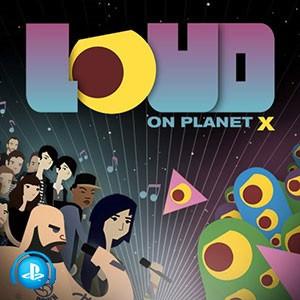 Loud on Planet X