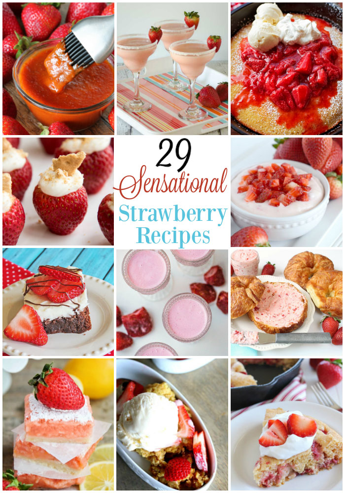 29 amazing recipes for National Strawberry month that you have GOT to try