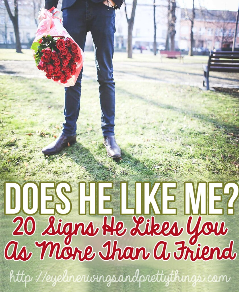 Signs he likes you more than a friend