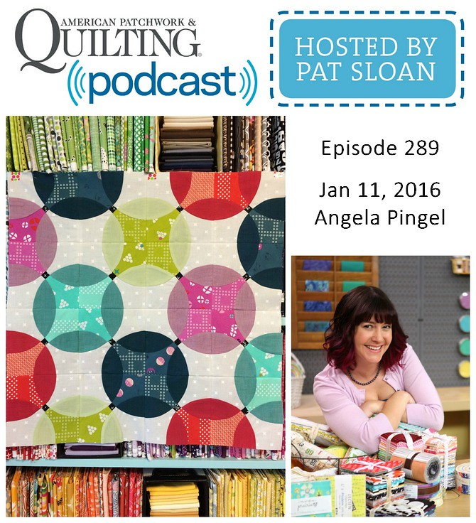 American Patchwork Quilting Pocast episode 289 Angela Pingel