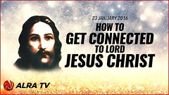New Video: How to Get Connected to Lord Jesus Christ - Younus AlGohar