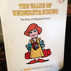 The Value of Understanding; The Story of Margret Mead one of my favorite books as a kid & further proof that I was raised by wild hippies & traveling gypsies.