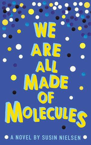 Susin Nielsen, We Are All Made of Molecules