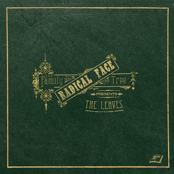 Radical Face - The Family Tree The Leaves
