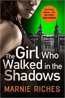 Marnie Riches, The Girl Who Walked in the Shadows
