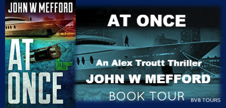 Beck Valley Book Tour:  At Once, An Alex Troutt Thriller By John W. Mefford
