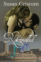 Rekindled Love by Susan Griscom, Michelle Olson
