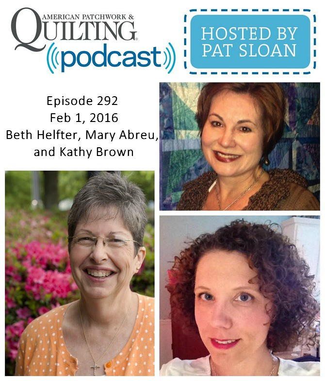 2 American Patchwork Quilting Pocast episode 292 Feb 1 2016
