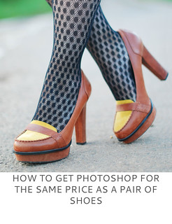 Not Dressed As Lamb | How to Get Photoshop for the Same Price as a Pair of Shoes