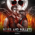 Blues and Bullets – Episode 2