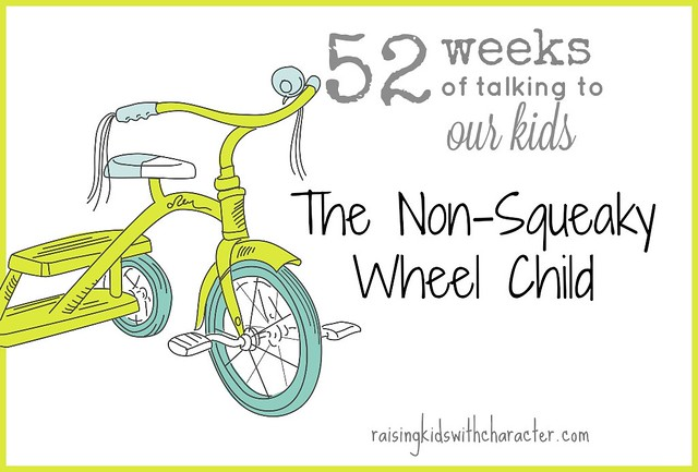 52 Weeks of Talking to Our Kids: The Non-Squeaky Wheel Child