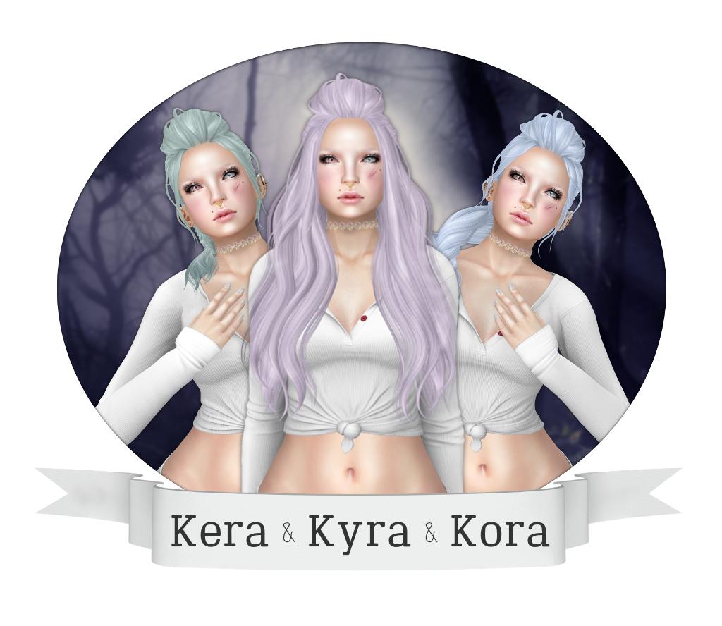 Kera & Kyra & Kora
