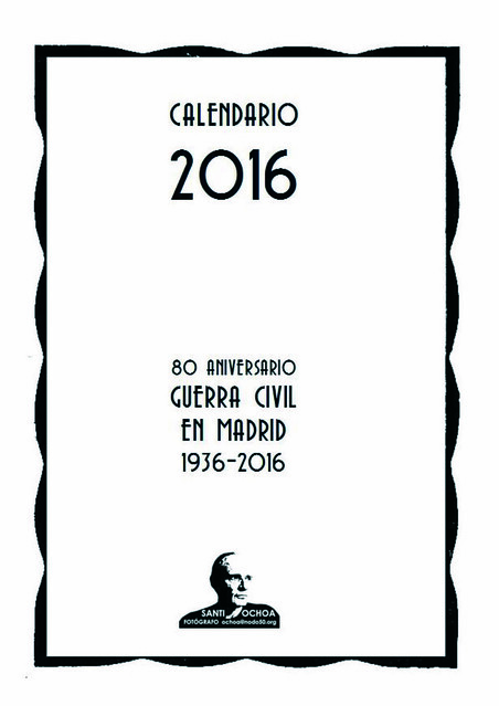 Calendario 2016. 80º aniv. Guerra Civil en Madrid
