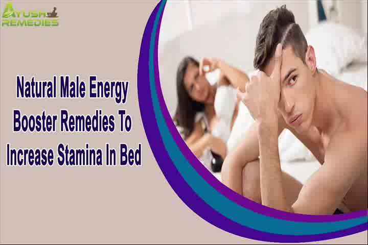 Natural Male Energy Booster Remedies To Increase Stamina In Bed