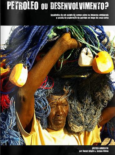 Petróleo ou desenvolvimento? on Justiça Ambiental (2011). Petróleo ou desenvolvimento? Justiça Ambiental (2011). Petróleo ou desenvolvimento? on mosambikilaisen Justiça Ambiental -järjestön julkaisu (2012, Maputo).