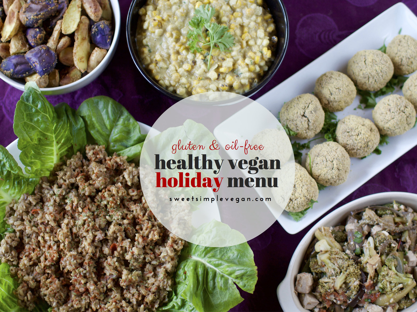Healthy vegan Holiday Menu (oil-free) sweetsimplevegan.com