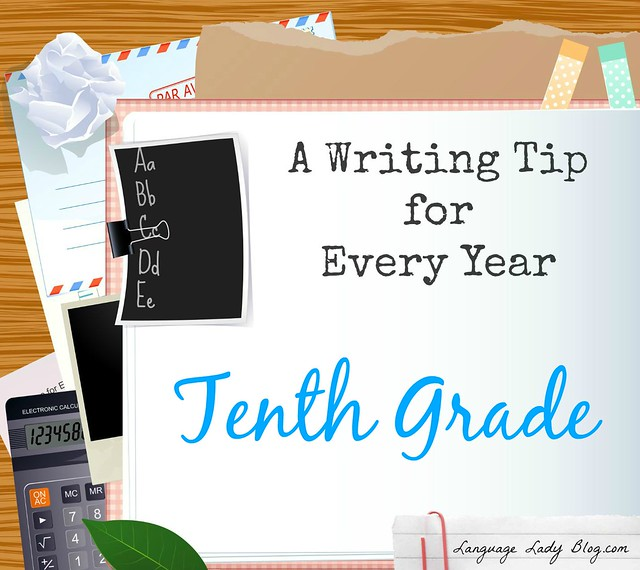A Writing Tip for Every Year: Tenth Grade