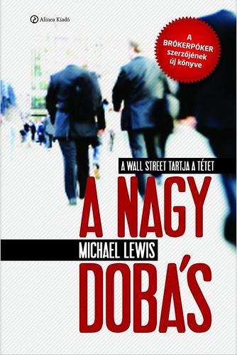 Michael Lewis: A nagy dobás (Alinea Kiadó, 2010)