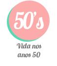 Vida nos Anos 50