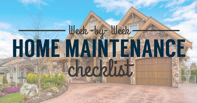 week by week home maintenance checklist