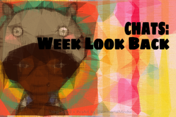CHATS: Week Look Back