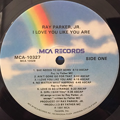 RAY PARKER JR.:I LOVE YOU LIKE YOU ARE(LABEL SIDE-A)
