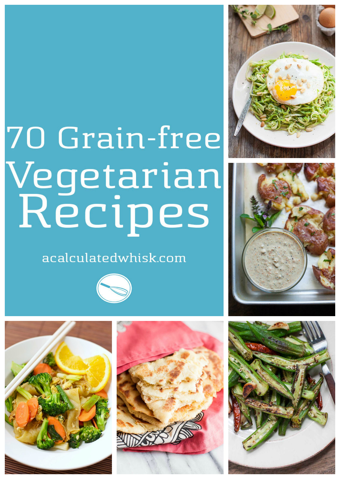 70 Grain-free Vegetarian Recipes (including dozens that are paleo, vegan, and Whole30 compliant!)