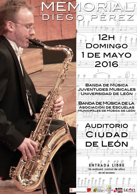 MEMORIAL DIEGO PÉREZ - BANDA DE MÚSICA JJMM-ULE & BANDA DE MÚSICA AEMLEÓN - DOMINGO 1 DE MAYO´16 - 12H AUDITORIO CIUDAD DE LEÓN