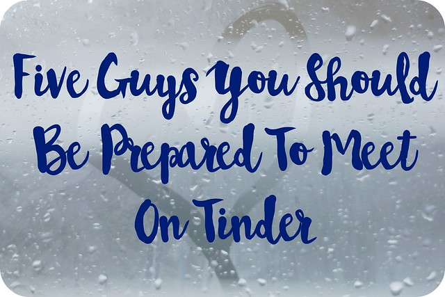 Five Guys You Should Be Prepared To Meet On Tinder