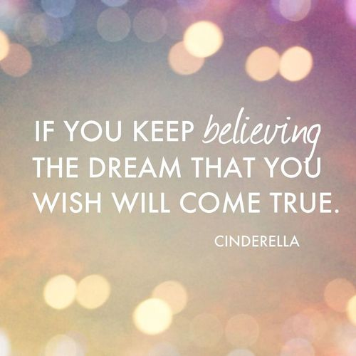 Group of_ If you keep believIng the dream that you wish will come true ___
