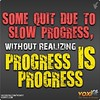 Fitness Motivation from voxifit: Progress IS Progress. Don't Quit.