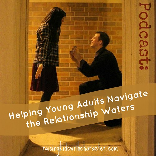 Podcast: Helping Young Adults Navigate the Relationship Waters