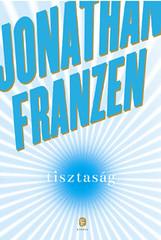Jonathan Franzen: Tisztaság (Európa, 2016)