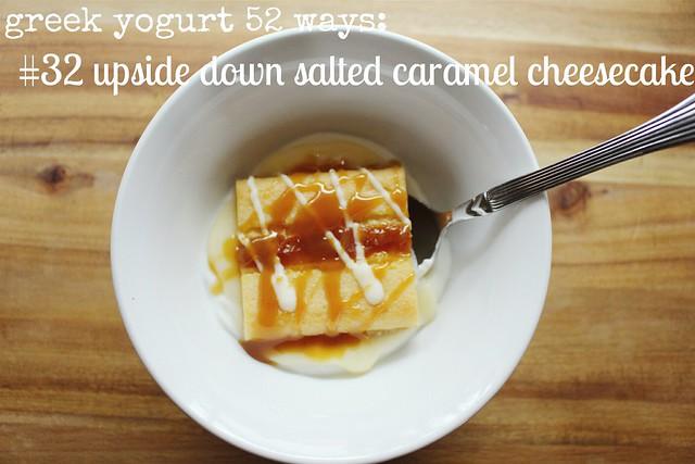 greek yogurt 52 ways: # 32 upside down salted caramel cheesecake
