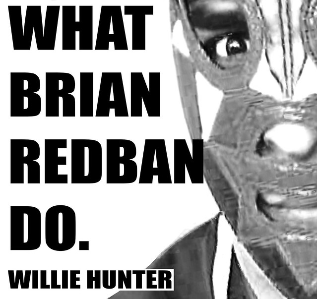 WHAT BRIAN REDBAN D) #11 - WILLIE HUNTER