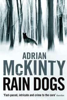 Adrian McKinty, Rain Dogs