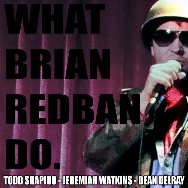 WHAT BRIAN REDBAN DO #9