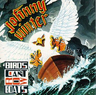 Johnny Winter - Birds Cant Row Boats - Rec: 1965-1968 Rel: 1988